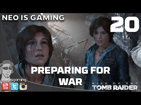 Rise of the Tomb Raider #20 - Preparing for WAR!