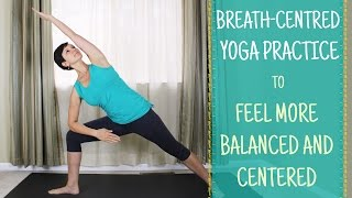 Integrating yoga breathing into a practice to feel more balanced and centered