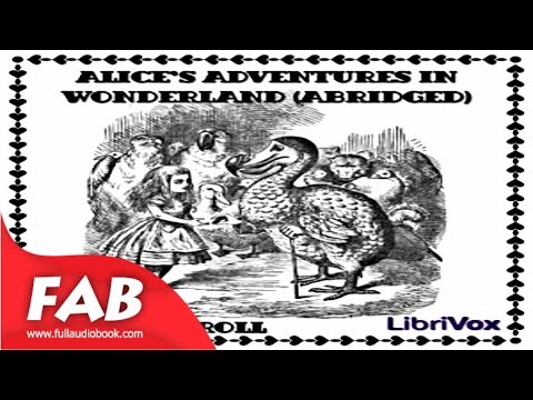 Alice's Adventures in Wonderland abridged Full Audiobook by Lewis CARROLL by Children's Fiction