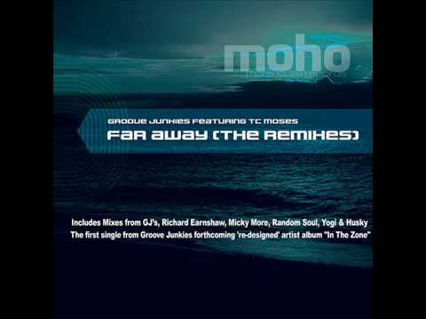 Groove Junkies Featuring TC Moses  -  Far Away (Richard Earnshaw Vocal Dub)