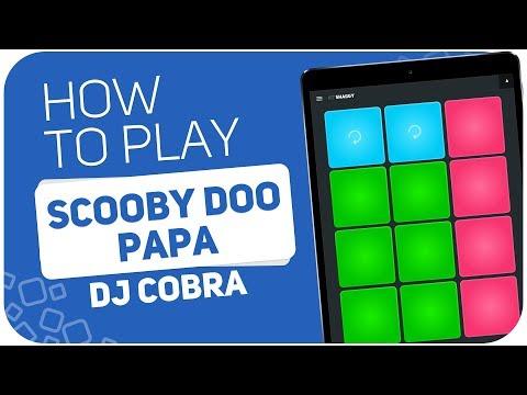 How to play: SCOOBY DOO PAPA (Dj Cobra) - SUPER PADS - Kit SHAGGY