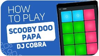 How to play: SCOOBY DOO PAPA (Dj Cobra) - SUPER PADS - Kit SHAGGY