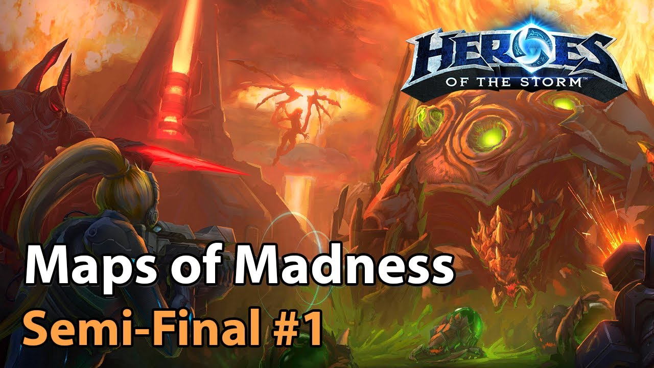 ► Semi-Final #1 - Maps of Madness - Heroes of the Storm Esports