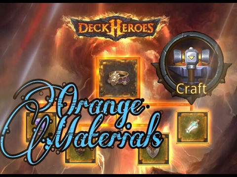 [DECK HEROES] - Fast ORANGE Materials (Craft & Smelt)