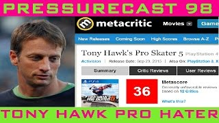 PRESSURECAST NINETY-EIGHT: Tony Hawk Pro Hater