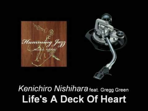 Kenichiro Nishihara feat. Gregg Green - Life's A D...