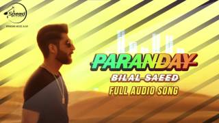 Download Hindi Video Songs - Paranday (Full Audio Song) | Bilal Saeed | Latest Punjabi Song 2016 | Speed Records/Envy  presents