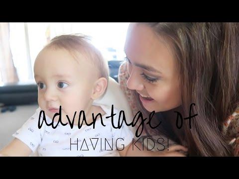 ADVANTAGES OF HAVING KIDS!