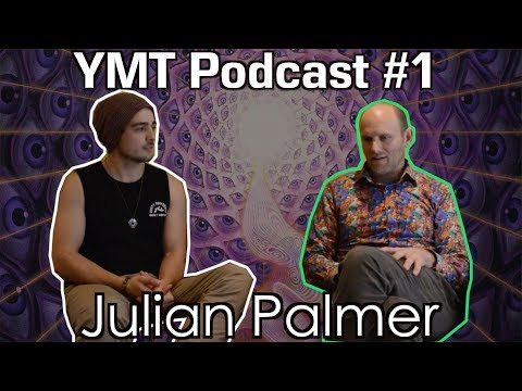 The Founder Of CHANGA - Julian Palmer [DMT Vs Changa, Ayahuasca, Entities] YMT Podcast #1