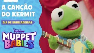 A Canção Do Kermit | Dia De Brincadeiras | Muppet Babies