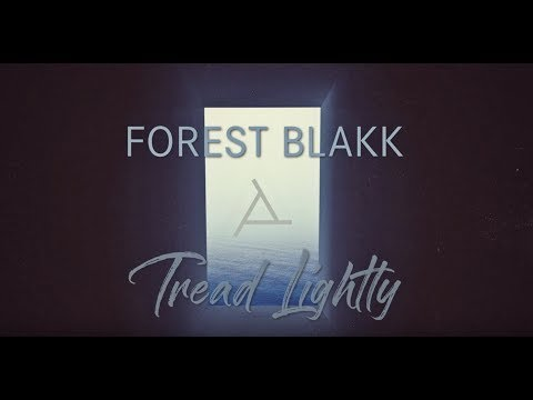 Forest Blakk - Tread Lightly [Official Lyric Video]