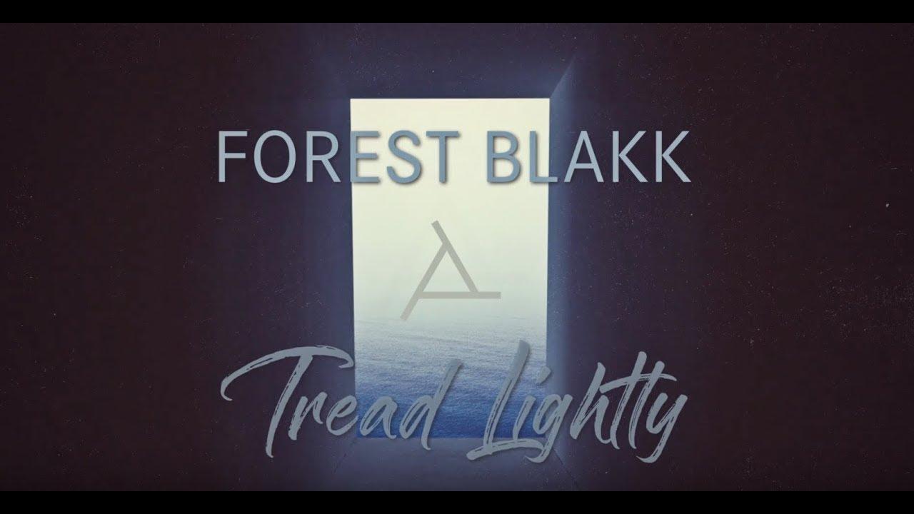 forest-blakk-tread-lightly-official-lyric-video-forest-blakk