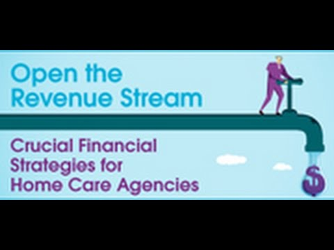 Open the Revenue Stream: Crucial Financial Strategies for Home Care Agencies