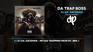 OJ Da Juiceman - Da Trap Boss (FULL MIXTAPE)