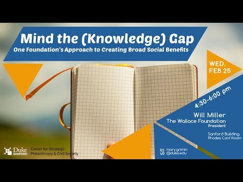 Mind the (Knowledge) Gap: One Foundation's Approach to Creating Broad Social Benefits