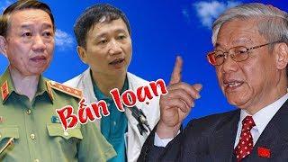 Bấn loạn với bản tin lạ vụ Trịnh Xuân Thanh- Nguyễn Phú Trọng ép Tô Lâm phải từ chức