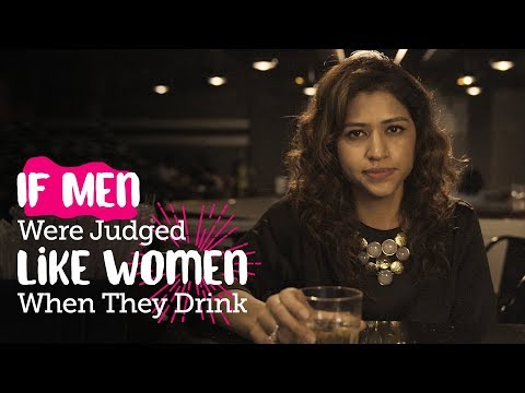 ScoopWhoop: If Men Were Judged Like Women When They Drink