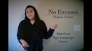 No Excuses  - Meghan Trainor (ASL Cover)