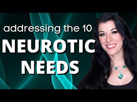 Neuroticism - Addressing The 10 Neurotic Needs