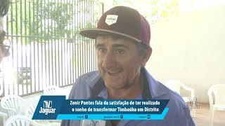 Zenir Pontes fala da satisfação de ter realizado o sonho de transformar Timbaúba em Distrito
