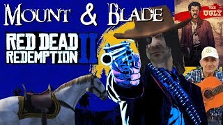Mount And Blade: Red Dead Redemption MOD part1
