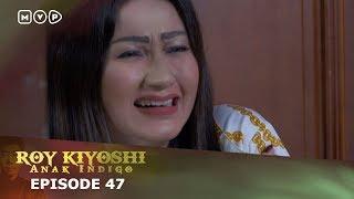 Download Video Roy Kiyoshi Anak Indigo Episode 47 MP3 3GP MP4