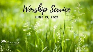 June 13, 2021 Sunday Worship Service at Cherryvale UMC, Staunton, VA
