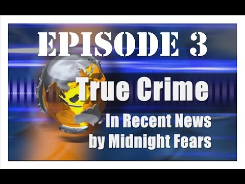 True Scary Crime Stories In Recent News Episode 3 | Midnight Fears