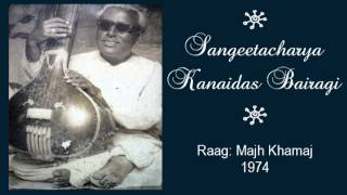 Sangeetacharya Kanaidas Bairagi # Raag: Majh Khamaj