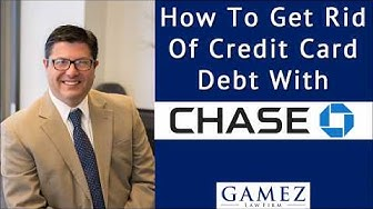 How To Get Rid Of Credit Card Debt With Chase