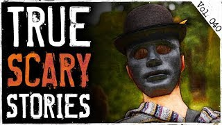 HE KNEW I WAS THERE   4 True Scary Horror Stories From Reddit (Vol. 40)
