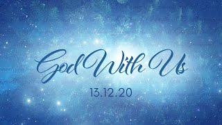 Church Online | Sunday 13th November 2020 | God With Us #3