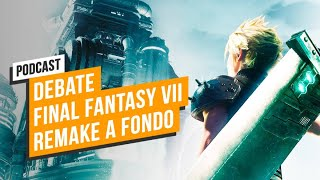 FINAL FANTASY 7 REMAKE a DEBATE: Jugabilidad, combate, diseño... | PODCAST