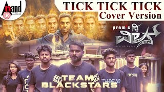Tick Tick Tick  New Cover Version 2018 | The Villain | ShivarajKumar | Sudeepa | Team Blackstars