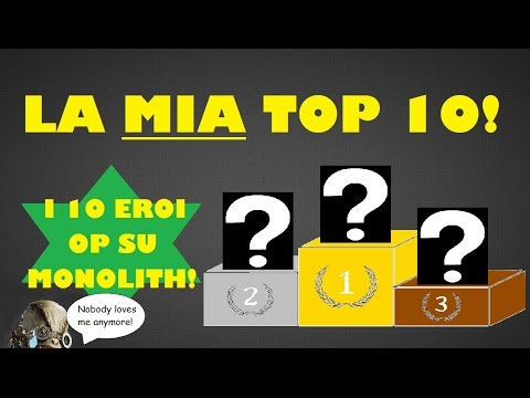 I 10 EROI OP SU MONOLITH! - Paragon ITA
