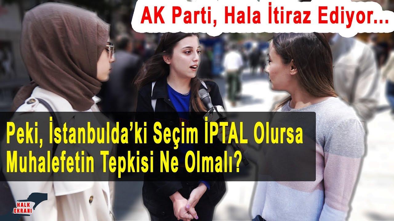 İstanbul Seçimi İptal Olursa Muhalefetin Tepkisi Ne Olmalı?