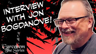 Interview with Jon Bogdanove | Carcerem - The Series | Behind The Scenes