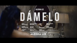 Aleisha Lee - Dámelo (Official Music Video)