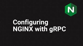 Configuring NGINX with gRPC