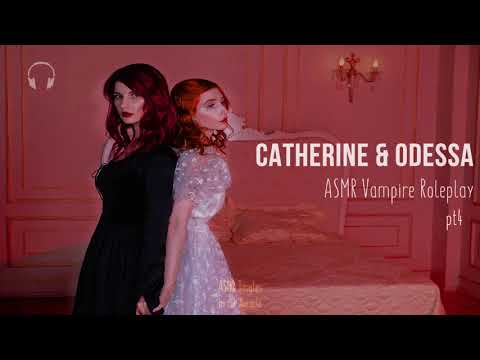 Catherine & Odessa [ASMR] ★ Vampire twins Roleplay pt4 ★ [Binaural] [Soft speaking] [mouth sounds]