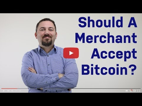 Should A Merchant Accept Bitcoin?