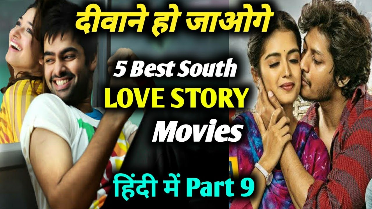 5 Best South Hindi Dubbed Love Story Movies _ Part 9 _ Best Movies Info