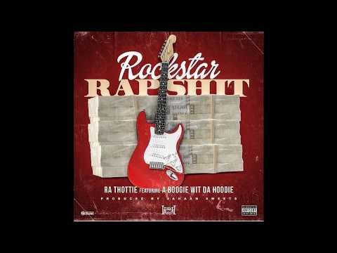 Ra Thottie Ft. A Boogie Wit Da Hoodie - RockStar Rap Sh*t
