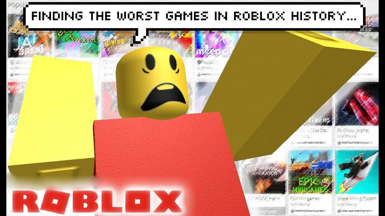 Roblox Is The Worst Finding The Worst Games In Roblox History Youtube