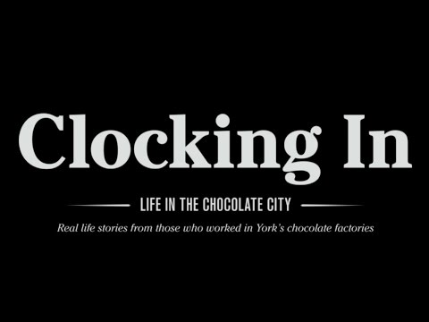 Clocking In - Real life stories of those who worked in the York chocolate factories