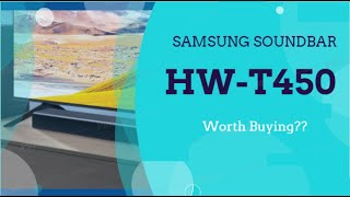 SAMSUNG HW-T450 2.1ch Soundbar with Dolby Audio [2020] Review