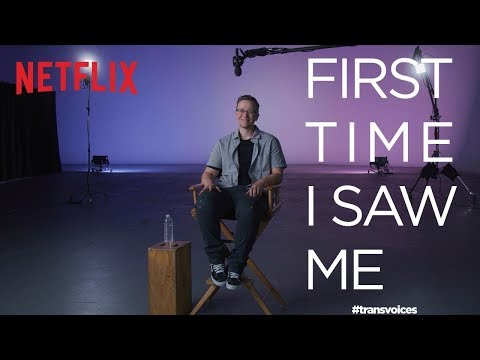 First Time I Saw Me   Trans Voices   Netflix + GLAAD