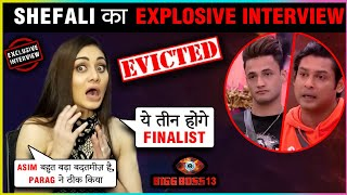 Shefali Jariwala EVICTED, Reacts On Fight With Asim, Friendship With Siddharth | EVICTION Interview