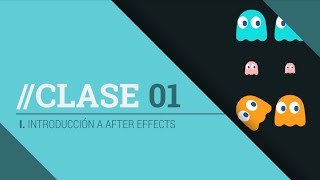 Clase 01 - I. Introduccion a After Effect