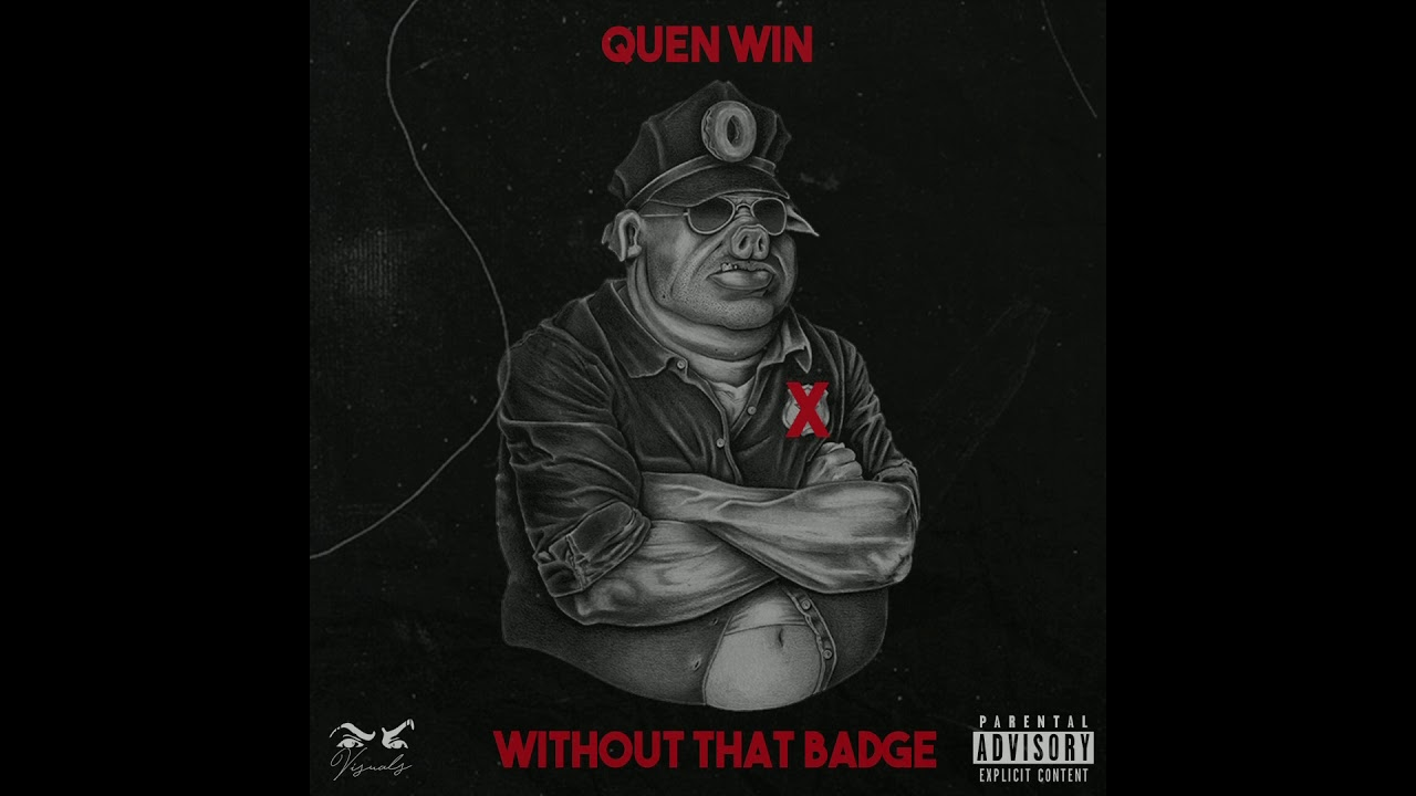 Quen Win - Without That Badge
